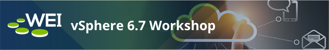 vSphere 6.7 Workshop at WEI
